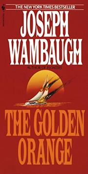 THE GOLDEN ORANGE by Joseph Wambaugh