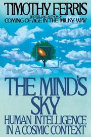 THE MIND'S SKY: Human Intelligence in a Cosmic Context by Timothy Ferris