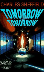 TOMORROW AND TOMORROW by Charles Sheffield