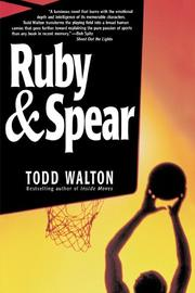 RUBY AND SPEAR by Todd Walton