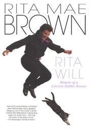 RITA WILL: Memoir of a Literary Rabble-Rouser by Rita Mae Brown