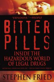 BITTER PILLS: Inside the Hazardous World of Legal Drugs by Stephen Fried