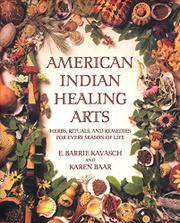 AMERICAN INDIAN HEALING ARTS by E. Barrie Kavasch