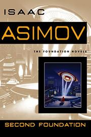 SECOND FOUNDATION by Isaac Asimov