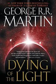 DYING OF THE LIGHT by George R.R. Martin