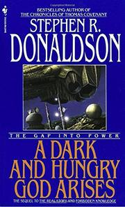 A DARK AND HUNGRY GOD ARISES by Stephen R. Donaldson