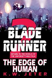 BLADE RUNNER 2: The Edge of Human by K.W. Jeter