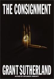 THE CONSIGNMENT by Grant Sutherland