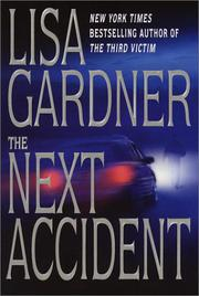 THE NEXT ACCIDENT by Lisa Gardner