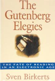 THE GUTENBERG ELEGIES by Sven Birkerts
