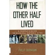 HOW THE OTHER HALF LIVED by Philip Burnham