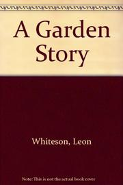 A GARDEN STORY by Leon Whiteson