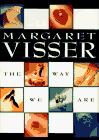 THE WAY WE ARE by Margaret Visser