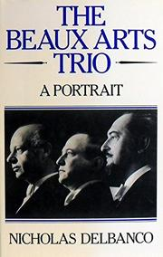 THE BEAUX ARTS TRIO by Nicholas Delbanco