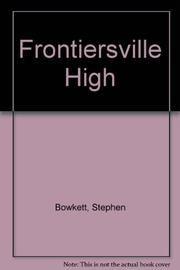 FRONTIERSVILLE HIGH by Stephen Bowkett
