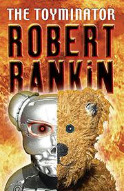 THE TOYMINATOR by Robert Rankin