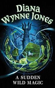 A SUDDEN WILD MAGIC by Diana Wynne Jones