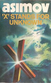 X STANDS FOR UNKNOWN by Isaac Asimov