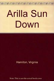 ARILLA SUN DOWN by Virginia Hamilton