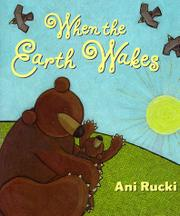 WHEN THE EARTH WAKES by Ani Rucki