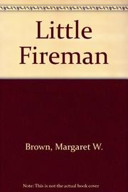 THE LITTLE FIREMAN by Margaret Wise Brown
