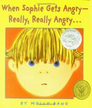 WHEN SOPHIE GETS ANGRY--REALLY, REALLY ANGRY . . . by Molly Bang
