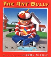 THE ANT BULLY by John Nickle