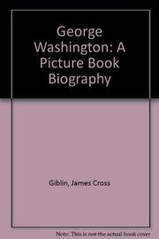 GEORGE WASHINGTON by James Cross Giblin