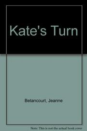 KATE'S TURN by Jeanne Betancourt