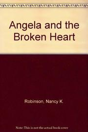 ANGELA AND THE BROKEN HEART by Nancy K. Robinson