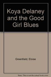KOYA DELANEY AND THE GOOD GIRL BLUES by Eloise Greenfield