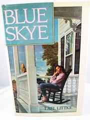 BLUE SKYE by Lael Littke