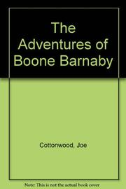 THE ADVENTURES OF BOONE BARNABY by Joe Cottonwood
