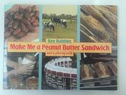 MAKE ME A PEANUT BUTTER SANDWICH by Ken Robbins