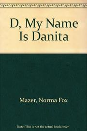 D, MY NAME IS DANITA by Norma Fox Mazer