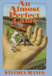 AN ALMOST PERFECT GAME by Stephen Manes