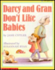 DARCY AND GRAN DON'T LIKE BABIES by Jane Cutler