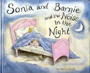 SONIA AND BARNIE AND THE NOISE IN THE NIGHT by Rachel Pank