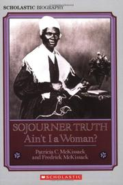 SOJOURNER TRUTH: Ain't I a Woman? by Patricia C. & Fredrick McKissack McKissack