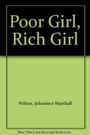 POOR GIRL, RICH GIRL by Johnniece Marshall Wilson