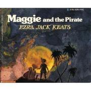 MAGGIE AND THE PIRATE by Ezra Jack Keats