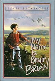 MY NAME IS BRAIN/BRIAN by Jeanne Betancourt