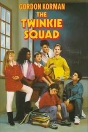 THE TWINKIE SQUAD by Gordon Korman