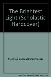 THE BRIGHTEST LIGHT by Colleen O'Shaughnessy McKenna