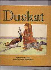 DUCKAT by Gaelyn Gordon