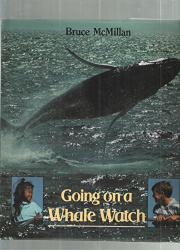 GOING ON A WHALE WATCH by Bruce McMillan