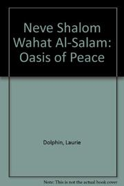 NEVE SHALOM/WAHAT-AL-SALAM: OASIS OF PEACE by Laurie Dolphin