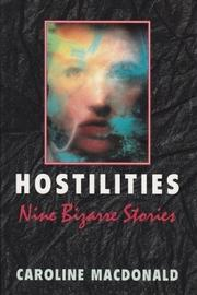 HOSTILITIES by Caroline Macdonald