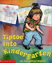 TIPTOE INTO KINDERGARTEN by Jacqueline Rogers