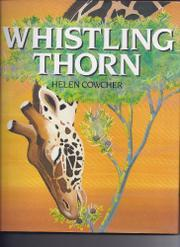 WHISTLING THORN by Helen Cowcher